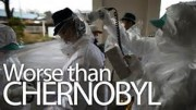 Fukushima fallout much worse than Chernobyl