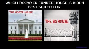 Biden white house or big house
